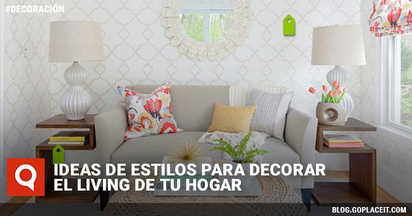 Ideas de estilos para decorar el living de tu hogar for Ideas para decorar tu hogar