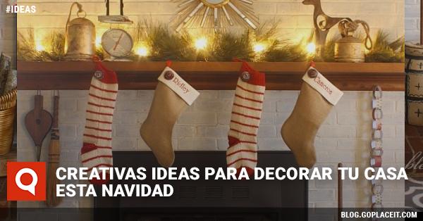 Creativas ideas para decorar tu casa esta navidad goplaceit for Ideas creativas para decorar